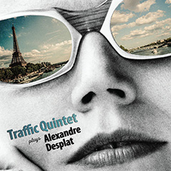 acheter le CD Traffic Quintet plays Alexandre Desplat