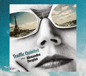 CD Traffic Quintet plays Alexandre Desplat - recto